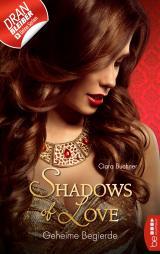 Cover-Bild Geheime Begierde - Shadows of Love