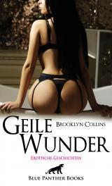 Cover-Bild Geile Wunder | Erotische Geschichten