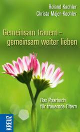 Cover-Bild Gemeinsam trauern - gemeinsam weiter lieben