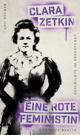 Cover-Bild Geschichte im Brennpunkt Clara Zetkin: Eine rote Feministin