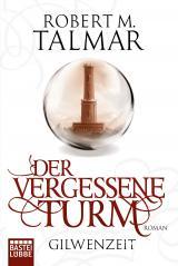Cover-Bild Gilwenzeit: Der vergessene Turm