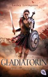 Cover-Bild Gladiatorin - Freiheit oder Tod
