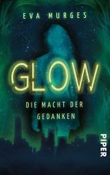 Cover-Bild Glow - Die Macht der Gedanken