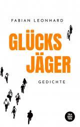 Cover-Bild Glücksjäger: Gedichte