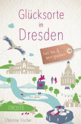 Cover-Bild Glücksorte in Dresden
