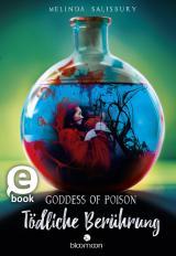 Cover-Bild Goddess of Poison - Tödliche Berührung (Tödlich 1)