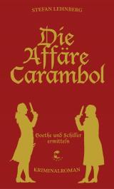 Cover-Bild Goethe und Schiller ermitteln / Die Affäre Carambol