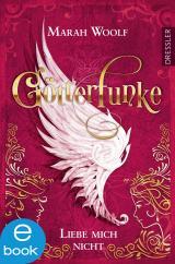 Cover-Bild GötterFunke - Liebe mich nicht