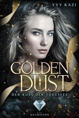 Cover-Bild Golden Dust. Der Kuss der Todesfee