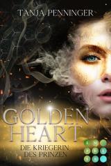 Cover-Bild Golden Heart 1: Die Kriegerin des Prinzen
