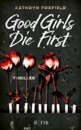 Cover-Bild Good Girls Die First
