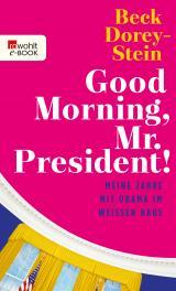 Cover-Bild Good Morning, Mr. President!