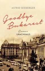 Cover-Bild Goodbye, Bukarest