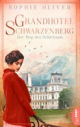 Cover-Bild Grandhotel Schwarzenberg – Der Weg des Schicksals