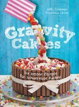 Cover-Bild Gravity Cakes - Die besten Rezepte für schwerelose Kuchen