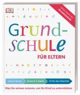 Cover-Bild Grundschule für Eltern: Lernen lernen, Deutsch und Mathe, Fit für den Übertritt