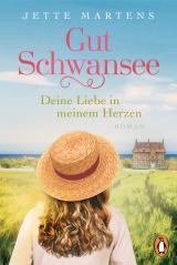 Cover-Bild Gut Schwansee - Deine Liebe in meinem Herzen