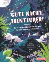Cover-Bild Gute Nacht, Abenteurer! 30 wahre Geschichten von mutigen Forscherinnen und Entdeckern