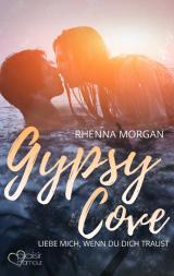 Cover-Bild Gypsy Cove: Liebe mich, wenn du dich traust