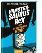 Cover-Bild Hamstersaurus Rex gegen Eichhörnchen Kong