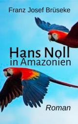 Cover-Bild Hans Noll in Amazonien