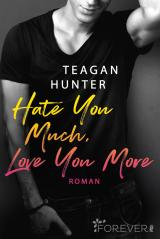 Cover-Bild Hate You Much, Love You More
