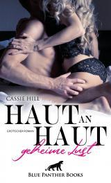 Cover-Bild Haut an Haut - geheime Lust | Erotischer Roman