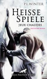 Cover-Bild Heiße Spiele - jeux chaudes | Erotischer Roman