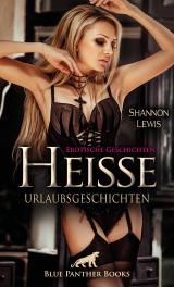 Cover-Bild Heiße Urlaubsgeschichten | Erotische Geschichten