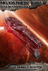 Cover-Bild Heliosphere 2265 - Das Marsprojekt 1: Das dunkle System (Bände 1-3)