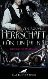 Cover-Bild Herrschaft für ein Jahr | Erotischer SM-Roman