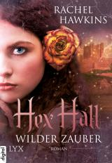 Cover-Bild Hex Hall - Wilder Zauber