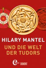 Cover-Bild Hilary Mantel und die Welt der Tudors
