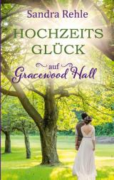 Cover-Bild Hochzeitsglück auf Gracewood Hall