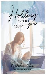 Cover-Bild Holding on to You - Mavis & Henry