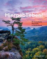 Cover-Bild HOLIDAY Reisebuch: Hiergeblieben! 55 fantastische Reiseziele in Deutschland