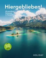 Cover-Bild HOLIDAY Reisebuch: Hiergeblieben! Die Weltreise vor der Haustür geht weiter