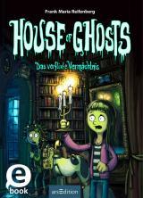 Cover-Bild House of Ghosts - Das verflixte Vermächtnis