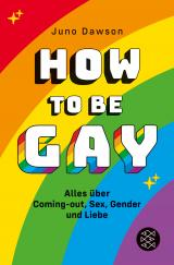 Cover-Bild How to Be Gay. Alles über Coming-out, Sex, Gender und Liebe