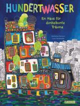 Cover-Bild Hundertwasser: Ein Haus für dunkelbunte Träume