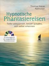 Cover-Bild Hypnotische Phantasiereisen + 70-minütige Meditations-CD. Echte Hilfe gegen psychische Belastungen, Stress, Sorgen und Ängste