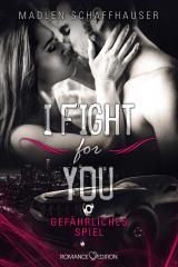 Cover-Bild I fight for you: Gefährliches Spiel