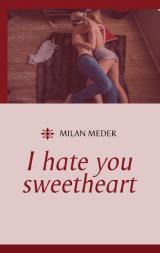 Cover-Bild I hate you sweetheart