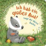 """Cover-Bild """"Ich hab ein großes Aua"""", sagt der kleine Dachs (Trost-Buch)"""