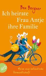 Cover-Bild Ich heirate Frau Antje ihre Familie