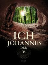 Cover-Bild Ich, Johannes der V.