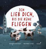 Cover-Bild Ich lieb dich, bis die Kühe fliegen