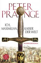 Cover-Bild Ich, Maximilian, Kaiser der Welt