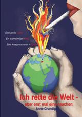 Cover-Bild Ich rette die Welt - aber erst mal eine rauchen