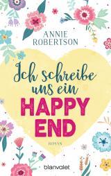 Cover-Bild Ich schreibe uns ein Happy End